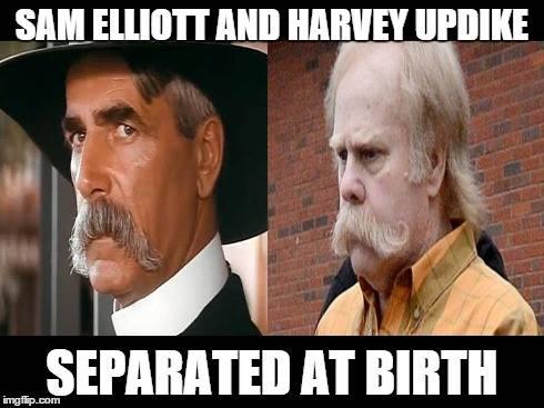 Sam Elliott Harvey Updike MEME