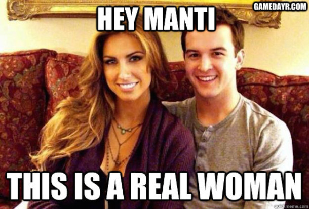 Hey Manti Real Woman MEME