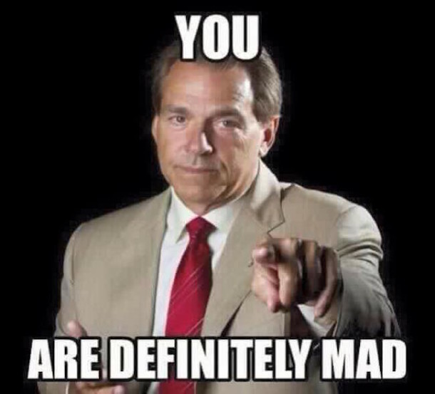 Saban Definitely Mad MEME