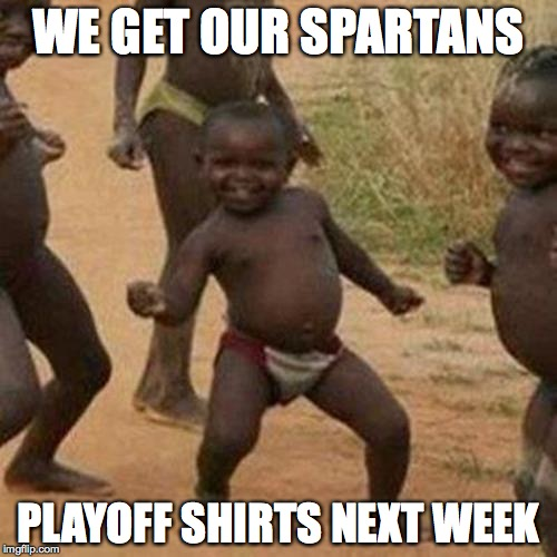 Spartans Playoff Shirts MEME