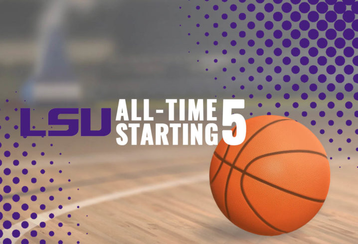 LSU Basketballs All Time Starting 5 Could Match Up With Anybody Anywhere